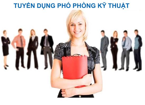 Công ty Khánh Hưng tuyển phó phòng kỹ thuật